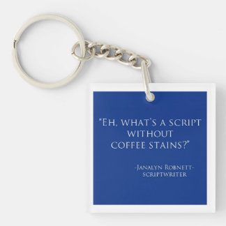 Eh, What's a Script---coffee stains? Keychain