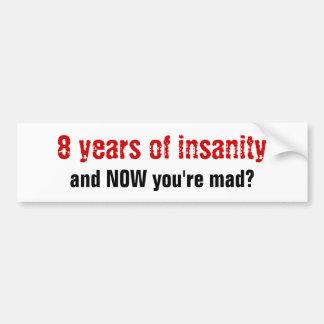 Eight Years Bumper Sticker