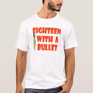 eighteen with a bullet t-shirt