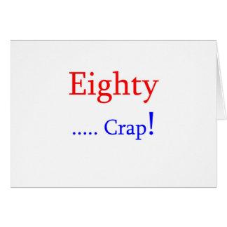 Eighty ... Crap! Greeting Card