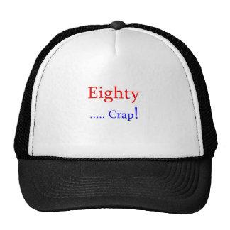 Eighty ... Crap! Hat