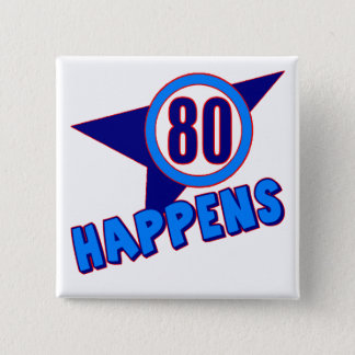 Eighty Happens 80th Birthday Gifts 15 Cm Square Badge