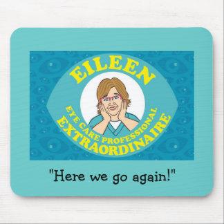 """Eileen """"Here we go again!"""" Mousepad"""