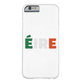 Eire Ireland flag kiss Barely There iPhone 6 Case