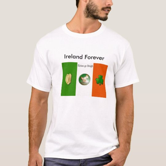 Eirinn go bragh, Ireland Forever T-Shirt