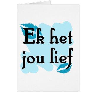 Ek het jou lief - Afrikaans - I Love You Greeting Cards