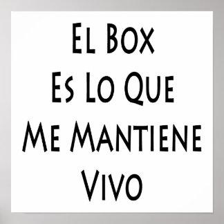 El Box Es Lo Que Me Mantiene Vivo Print