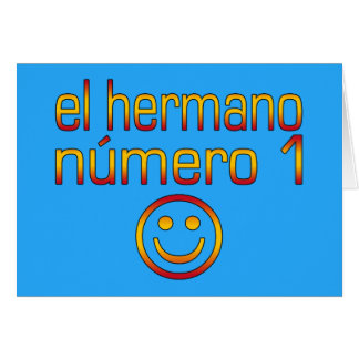 El Hermano Número 1 - Number 1 Brother in Spanish Card