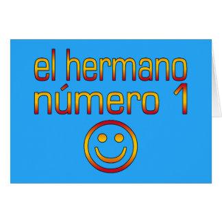 El Hermano Número 1 - Number 1 Brother in Spanish Greeting Card