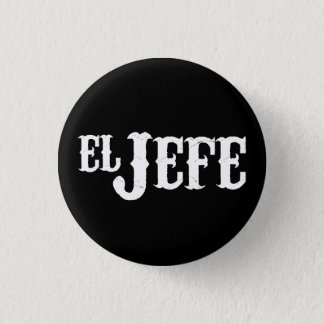 El Jefe Translation The Boss 3 Cm Round Badge