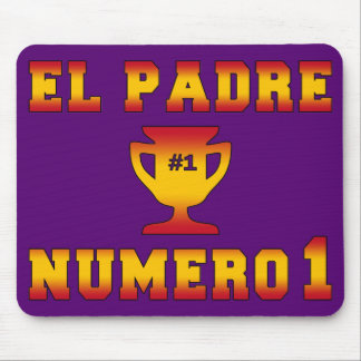 El Padre Número 1 #1 Dad in Spanish Father's Day Mousepad