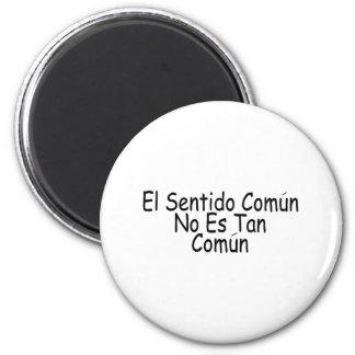 El Sentido Comun No Es Tan Comun 6 Cm Round Magnet