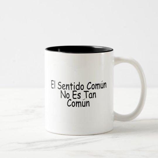 El Sentido Comun No Es Tan Comun Two-Tone Coffee Mug
