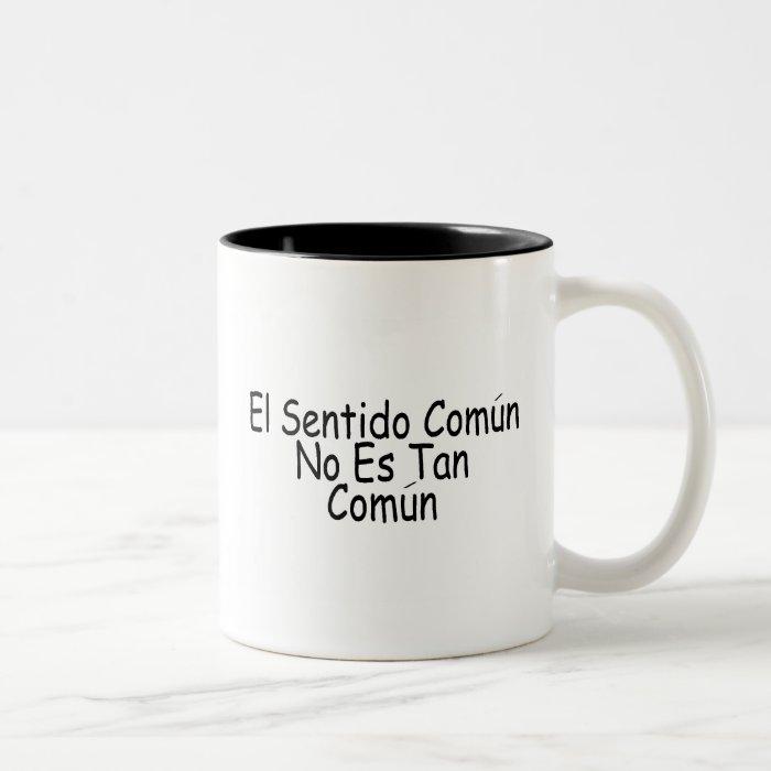 El Sentido Comun No Es Tan Comun Two-Tone Mug