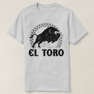 El Toro The Bull Spanish Culture Mexican T-Shirt