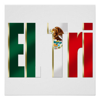 EL Tri Mexico soccer futbol Mexican pride logo Poster