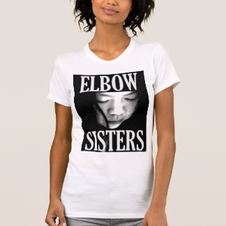 Elbow Sisters Womans TShirt