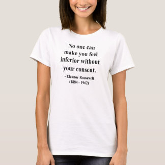 Eleanor Roosevelt Quote 1a T-Shirt