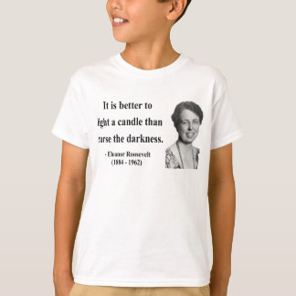 Eleanor Roosevelt Quote 3b T-Shirt