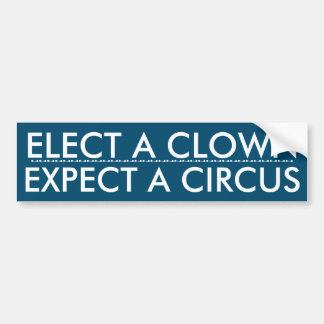 Elect a Clown bumper sticker