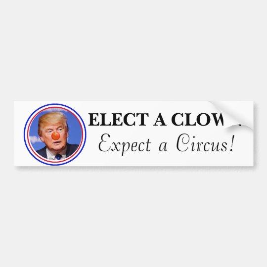 Elect a Clown, Expect a Circus Anti Trump