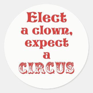 Elect a clown, expect a circus Anti Trump Stickers