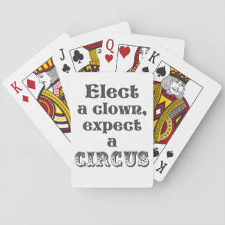 Elect a clown, expect a circus! Fun Anti Trump Playing Cards