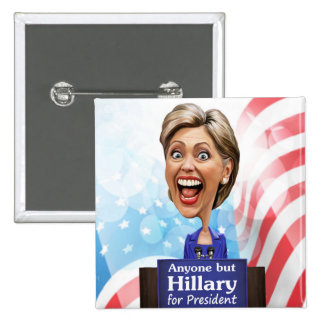 Elect Anyone But Hillary for President in 2016 Buttons