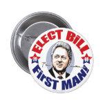 Elect Bill First Man! 2008 Button