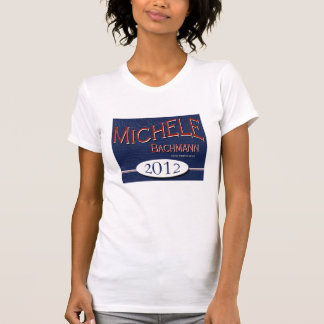 Elect Michele Bachmann 2012 Ladies Tee Shirt