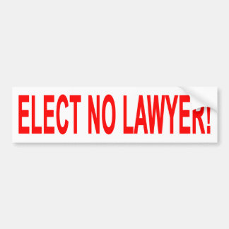 Elect No Lawyer Bumper Sticker
