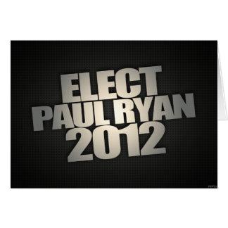 Elect Paul Ryan 2012 Greeting Card