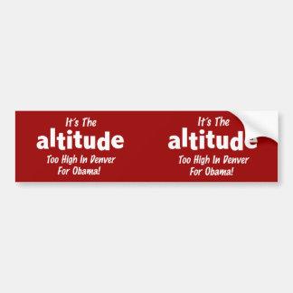 Election 2012 Anti Obama It's the Altitude Bumper Sticker