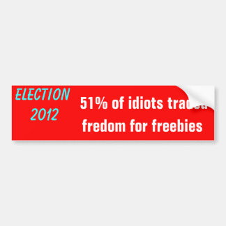 Election 2012 trading freedom for freebies bumper sticker