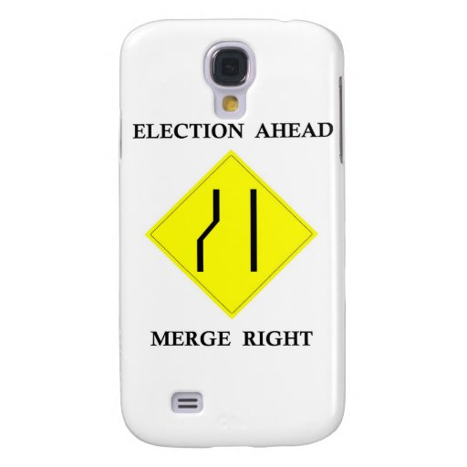 Election Ahead Merge Right Galaxy S4 Cases