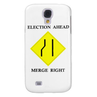 Election Ahead Merge Right Galaxy S4 Case