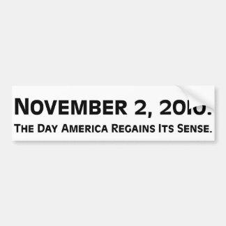 Election Day 2010 When America Regains Its Sense Bumper Sticker