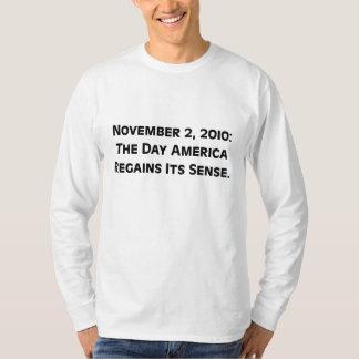 Election Day 2010 When America Regains Its Sense T-shirts