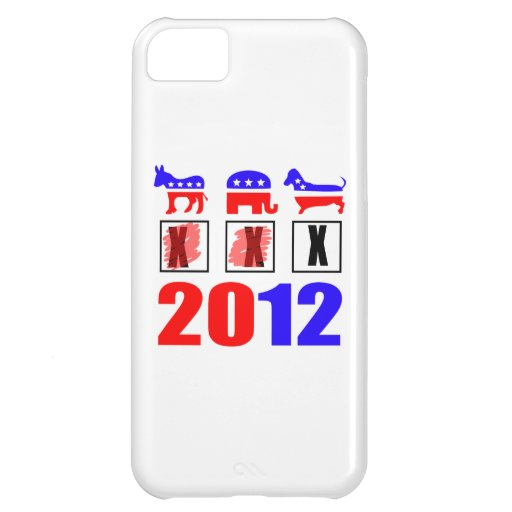 Elections are for the dogs! case for iPhone 5C
