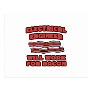 Electrical Engineer Will Work For Bacon Post Card