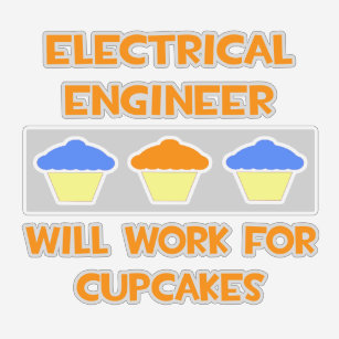 a80418de Electrical Engineer... Will Work For Cupcakes T-Shirt