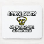 Electrical Engineers..Regular People, Only Smarter Mousepad