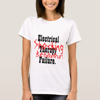 Electrical Therapy Failure.                    ... T-Shirt