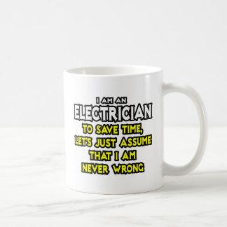 Electrician...Assume I Am Never Wrong Basic White Mug