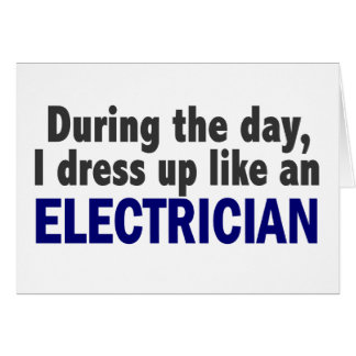 Electrician During The Day Card