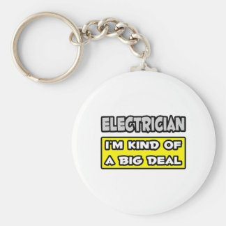 Electrician .. I'm Kind of a Big Deal Key Ring