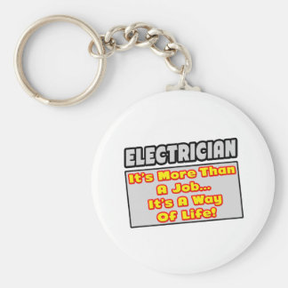 Electrician...More Than Job, Way of Life Basic Round Button Key Ring