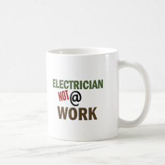 Electrician NOT At Work Coffee Mug