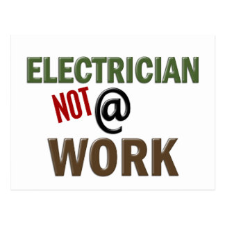Electrician NOT At Work Postcard