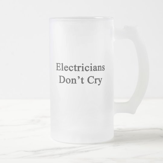 Electricians Don't Cry Frosted Glass Beer Mug